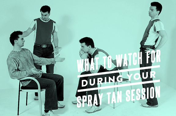 what to watch for during your spray tanning session